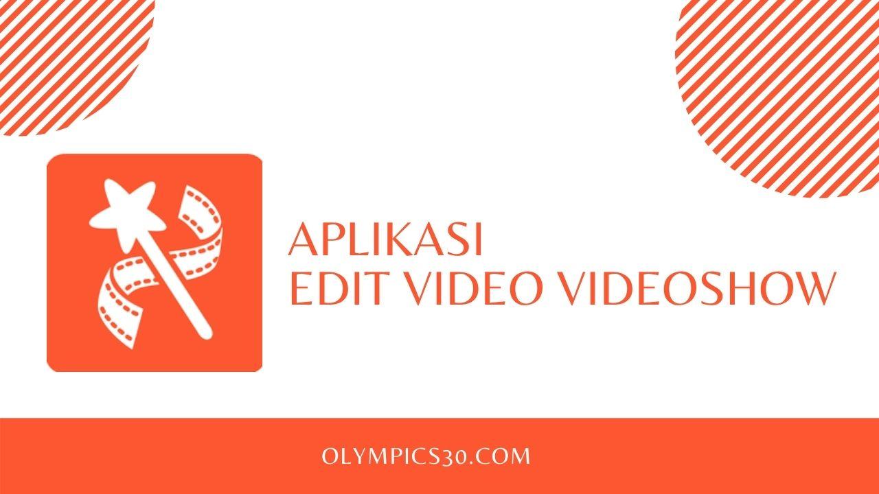 Aplikasi Edit Video VideoShow
